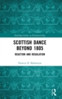 Scottish Dance Beyond 1805 : Reaction and Regulation - Book