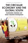 The Circular Economy and the Global South : Sustainable Lifestyles and Green Industrial Development - Book
