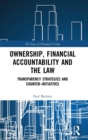 Ownership, Financial Accountability and the Law : Transparency Strategies and Counter-Initiatives - Book