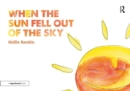 When the Sun Fell Out of the Sky : A Short Tale of Bereavement and Loss - Book