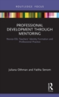 Professional Development through Mentoring : Novice ESL Teachers' Identity Formation and Professional Practice - Book