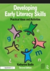 Developing Early Literacy Skills : Practical Ideas and Activities - Book