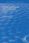 The State and Organised Labour in Botswana : Liberal Democracy in Emergent Capitalism - Book