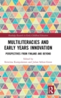 Multiliteracies and Early Years Innovation : Perspectives from Finland and Beyond - Book
