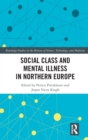 Social Class and Mental Illness in Northern Europe - Book