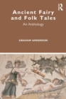 Ancient Fairy and Folk Tales : An Anthology - Book