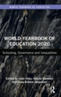 World Yearbook of Education 2020 : Schooling, Governance and Inequalities - Book
