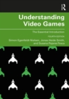 Understanding Video Games : The Essential Introduction - Book