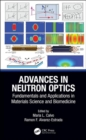 Advances in Neutron Optics : Fundamentals and Applications in Materials Science and Biomedicine - Book