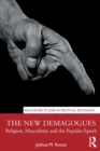 The New Demagogues : Religion, Masculinity and the Populist Epoch - Book