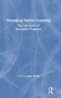 Managing Online Learning : The Life-Cycle of Successful Programs - Book