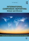 International Corporate Reporting : Global and Diverse - Book