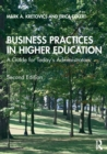 Business Practices in Higher Education : A Guide for Today's Administrators - Book