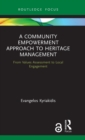 A Community Empowerment Approach to Heritage Management (Open Access) : From Values Assessment to Local Engagement - Book