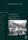 Neocolonialism and Built Heritage : Echoes of Empire in Africa, Asia, and Europe - Book