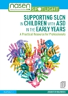 Supporting SLCN in Children with ASD in the Early Years : A Practical Resource for Professionals - Book