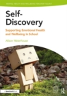 Self-Discovery : Supporting Emotional Health and Wellbeing in School - Book