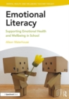 Emotional Literacy : Supporting Emotional Health and Wellbeing in School - Book