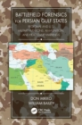 Battlefield Forensics for Persian Gulf States : Regional and U.S. Military Weapons, Ammunition, and Headstamp Markings - Book