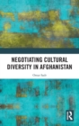 Negotiating Cultural Diversity in Afghanistan - Book