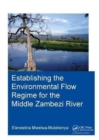 Establishing the Environmental Flow Regime for the Middle Zambezi River - Book