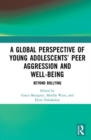 A Global Perspective of Young Adolescents' Peer Aggression and Well-being : Beyond Bullying - Book