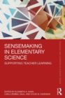 Sensemaking in Elementary Science : Supporting Teacher Learning - Book
