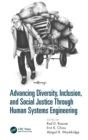 Advancing Diversity, Inclusion, and Social Justice Through Human Systems Engineering - Book