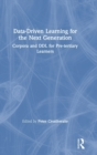 Data-Driven Learning for the Next Generation : Corpora and DDL for Pre-tertiary Learners - Book