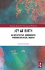 Joy at Birth : An Interpretive, Hermeneutic, Phenomenological Inquiry - Book