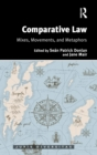 Comparative Law : Mixes, Movements, and Metaphors - Book