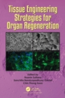 Tissue Engineering Strategies for Organ Regeneration - Book