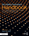 Set Lighting Technician's Handbook : Film Lighting Equipment, Practice, and Electrical Distribution - Book
