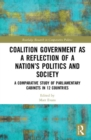 Coalition Government as a Reflection of a Nation's Politics and Society : A Comparative Study of Parliamentary Parties and Cabinets in 12 Countries - Book