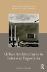 Urban Architectures in Interwar Yugoslavia - Book