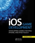 iOS Game Development : Developing Games for iPad, iPhone, and iPod Touch - Book