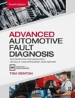 Advanced Automotive Fault Diagnosis : Automotive Technology: Vehicle Maintenance and Repair - Book