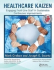 Healthcare Kaizen : Engaging Front-Line Staff in Sustainable Continuous Improvements - Book