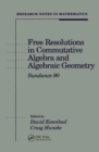 Free Resolutions in Commutative Algebra and Algebraic Geometry - Book