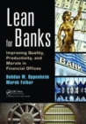Lean for Banks : Improving Quality, Productivity, and Morale in Financial Offices - Book