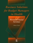 Business Solutions for Budget Managers in Health and Personal Social Services - Book