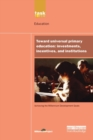 UN Millennium Development Library: Toward Universal Primary Education : Investments, Incentives and Institutions - Book