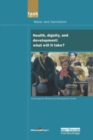 UN Millennium Development Library: Health Dignity and Development : What Will it Take? - Book