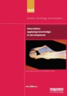 UN Millennium Development Library: Innovation : Applying Knowledge in Development - Book
