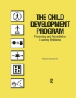 The Child Development Program : Preventing and Remediating Learning Problems - Book