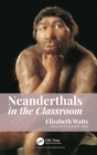 Neanderthals in the Classroom - Book