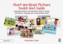 Short Wordless Picture Books : Developing Sentence and Narrative Skills for People with Speech, Language and Communication Needs - Book