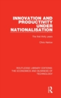 Innovation and Productivity Under Nationalisation : The First Thirty Years - Book