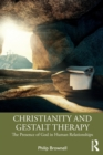 Christianity and Gestalt Therapy : The Presence of God in Human Relationships - Book