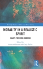 Morality in a Realistic Spirit : Essays for Cora Diamond - Book